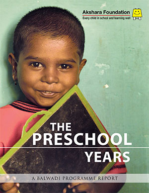 The Preschool Years, A Balwadi Programme Report, 2008