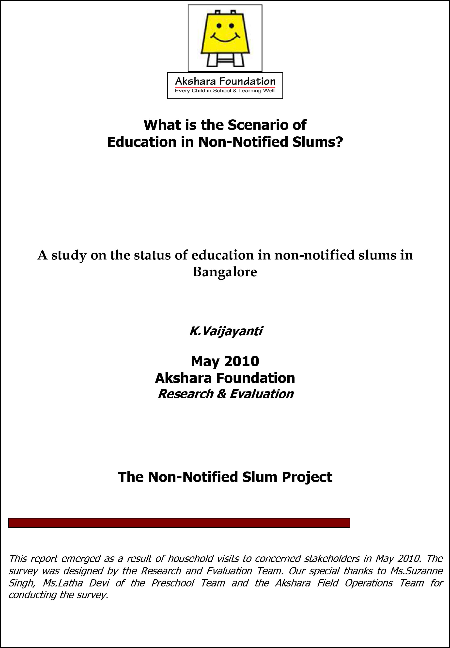 A study on the status of education in non-notified slums in Bangalore, 2010