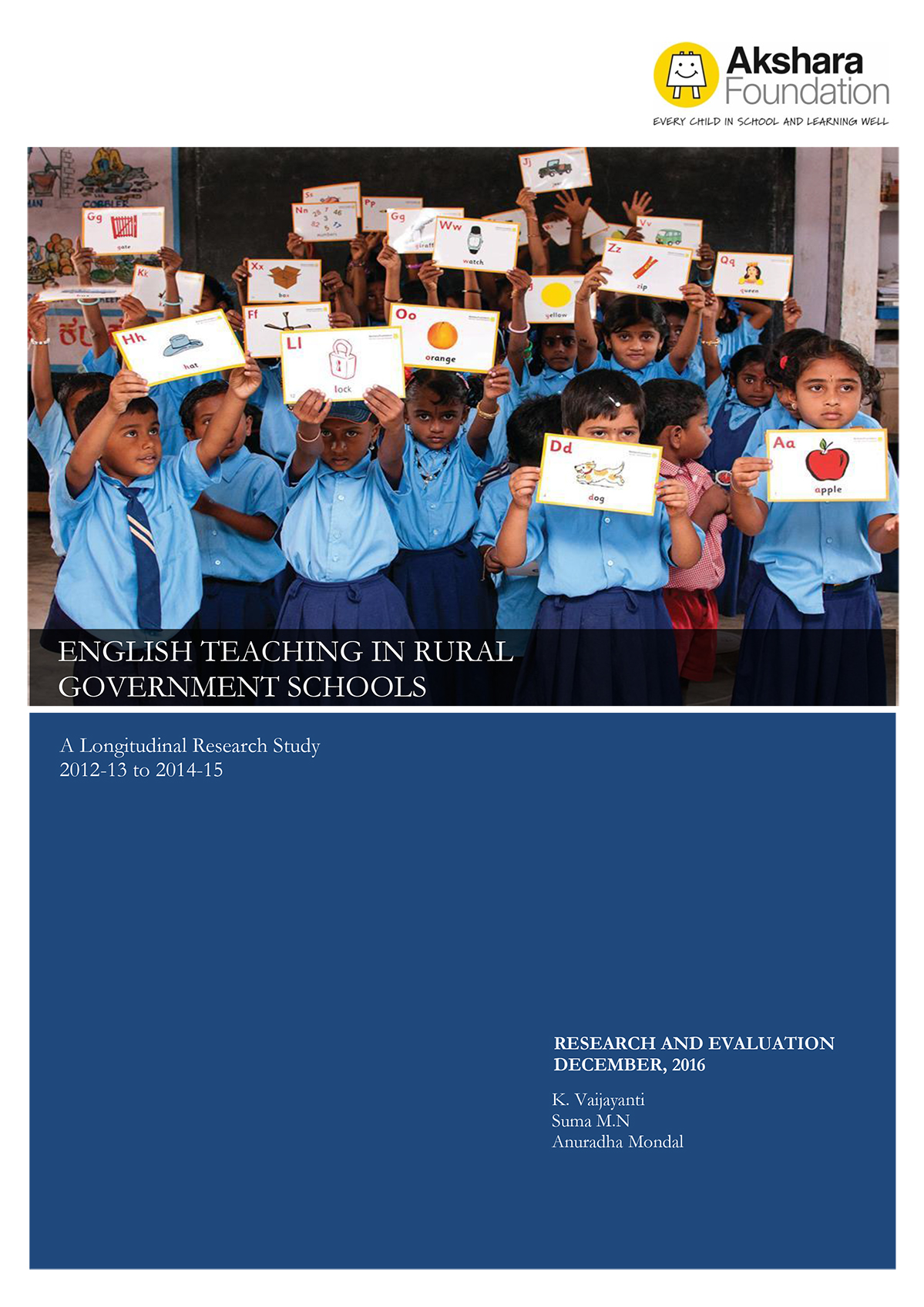 English Teaching in rural Government Schools- - A Longitudinal Research Study -2012-13 to 2014-15